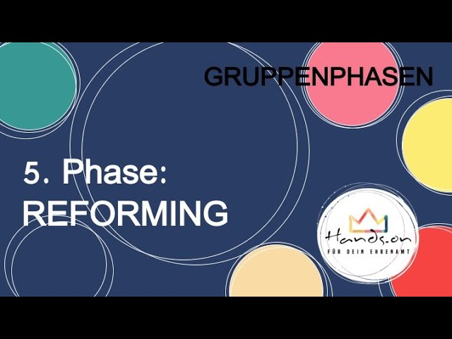 "Gruppenphasen, Teil 6 ""5. Phase: REFORMING"""