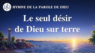 Musique chrétienne en français « Le seul désir de Dieu sur terre »