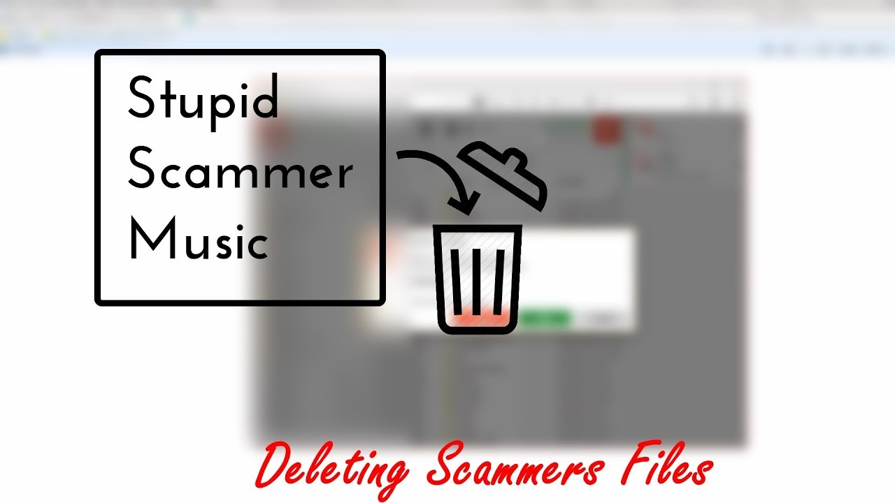 Deleting Scammers Files | Goodbye stupid music!