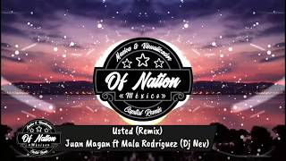 Usted   - Juan Magan Ft Mala Rodríguez Dj Nev