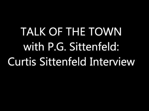 Talk of the Town With P.G. Sittenfeld: Curtis Sittenfeld Interview