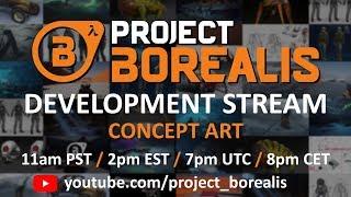 Project Borealis - Development Stream: Concept Art