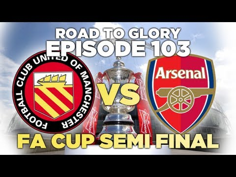 Road to Glory - Ep.103 FA Cup Semi Final | Football Manager 2013