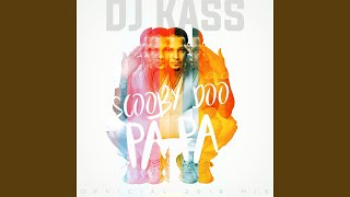 Scooby Doo Pa Pa Dj Kass Official 2018 Mix