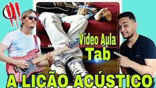 A LIÇÃO(Versão Acustico)Vídeo Aula+TAB(OFICINA G3)(Elektracustika)Gustavo Silva