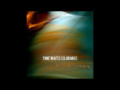 Disco Doubles feat. Miss Bunty - Time Waits (Club Mix)