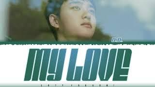 D.O. (디오) - 'MY LOVE' Lyrics [Color Coded_Han_Rom_Eng]