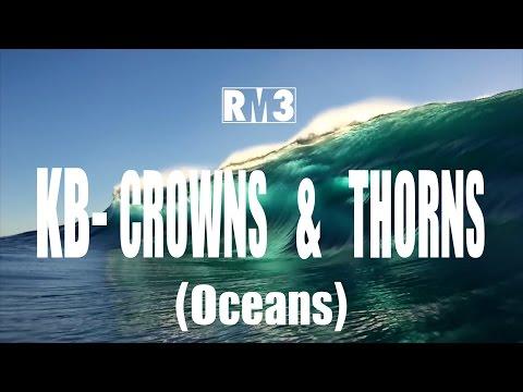 KB - Crowns & Thorns (Oceans) | Lyric...