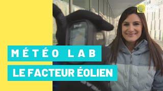 Capsule Météo Lab: «Facteur éolien»