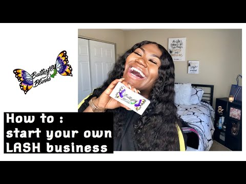 How to start your OWN lash business IN ONE MONTH ! BABY , IM BROKE!