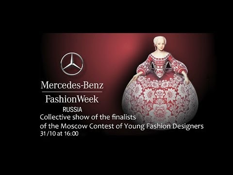 Mercedes-Benz Fashion Week Russia: The Finalists Of The Moscow Contest Of Young Fashion Designers
