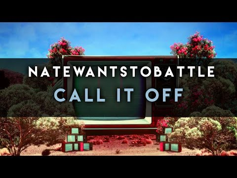 NateWantsToBattle: Call It Off