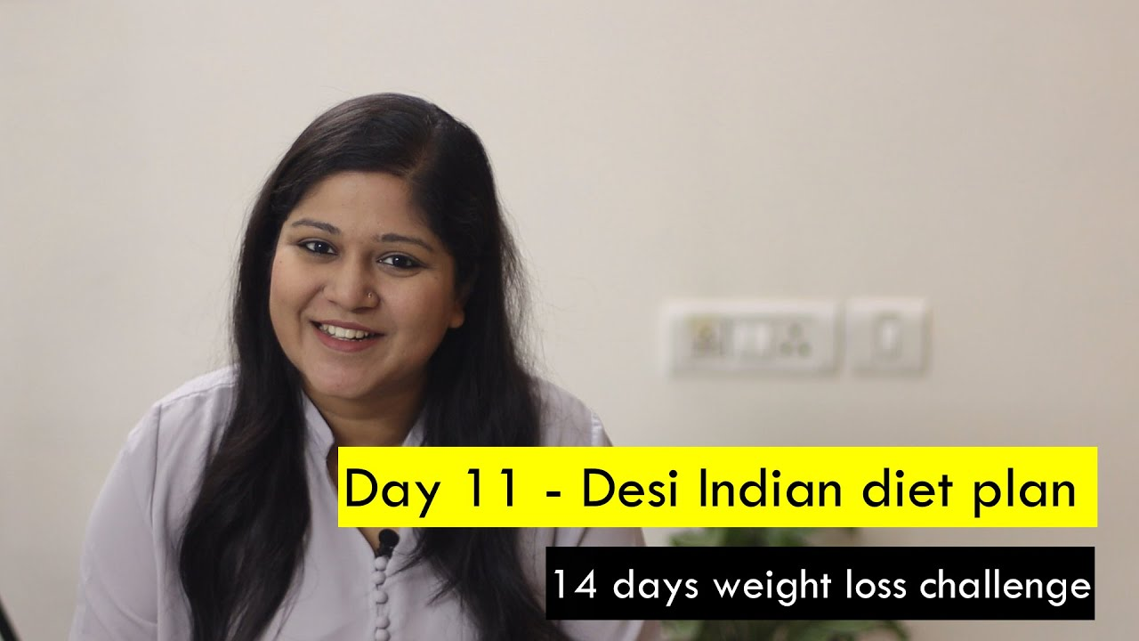 Day 11 - Indian diet plan for weight loss   Follow my weight loss journey