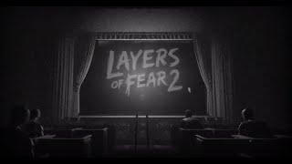 Layers of Fear 2 - The Reveal