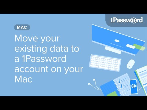 Move your existing 1Password data to a 1Password account on