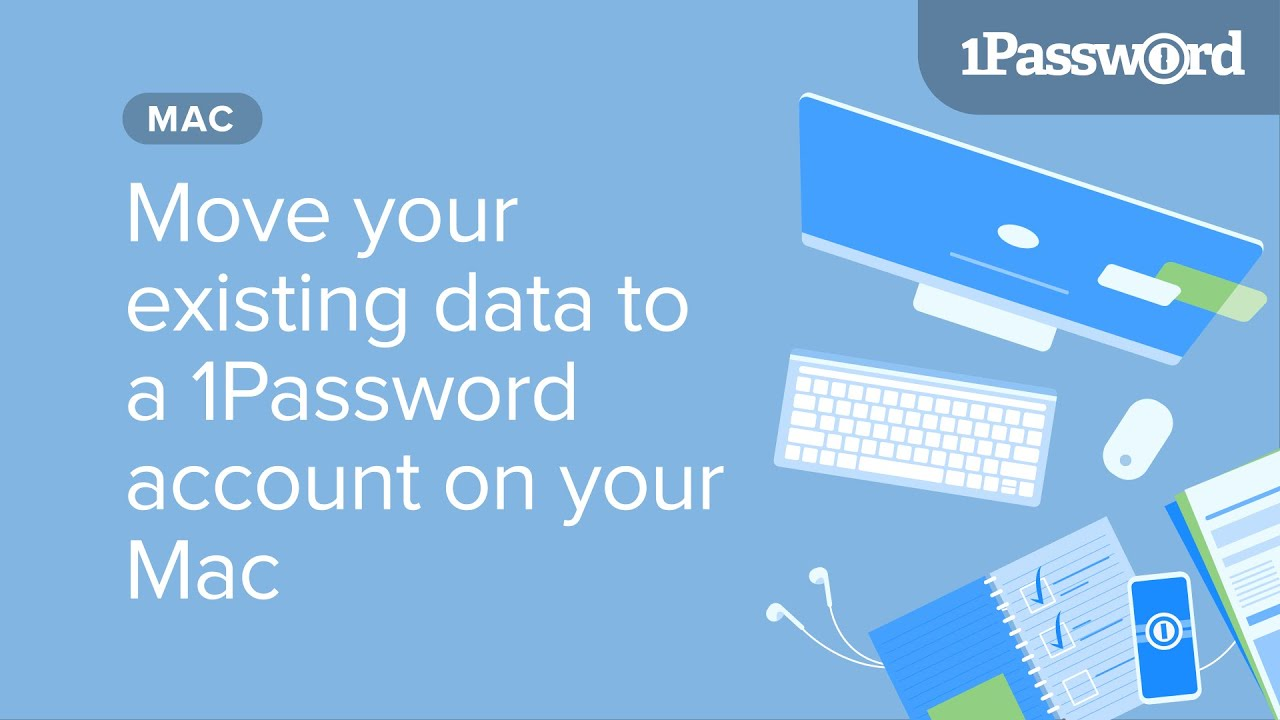 Move your existing 1Password data to a 1Password account