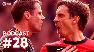 Man United vs Liverpool w/Jamie Carragher! FTD PODCAST #28