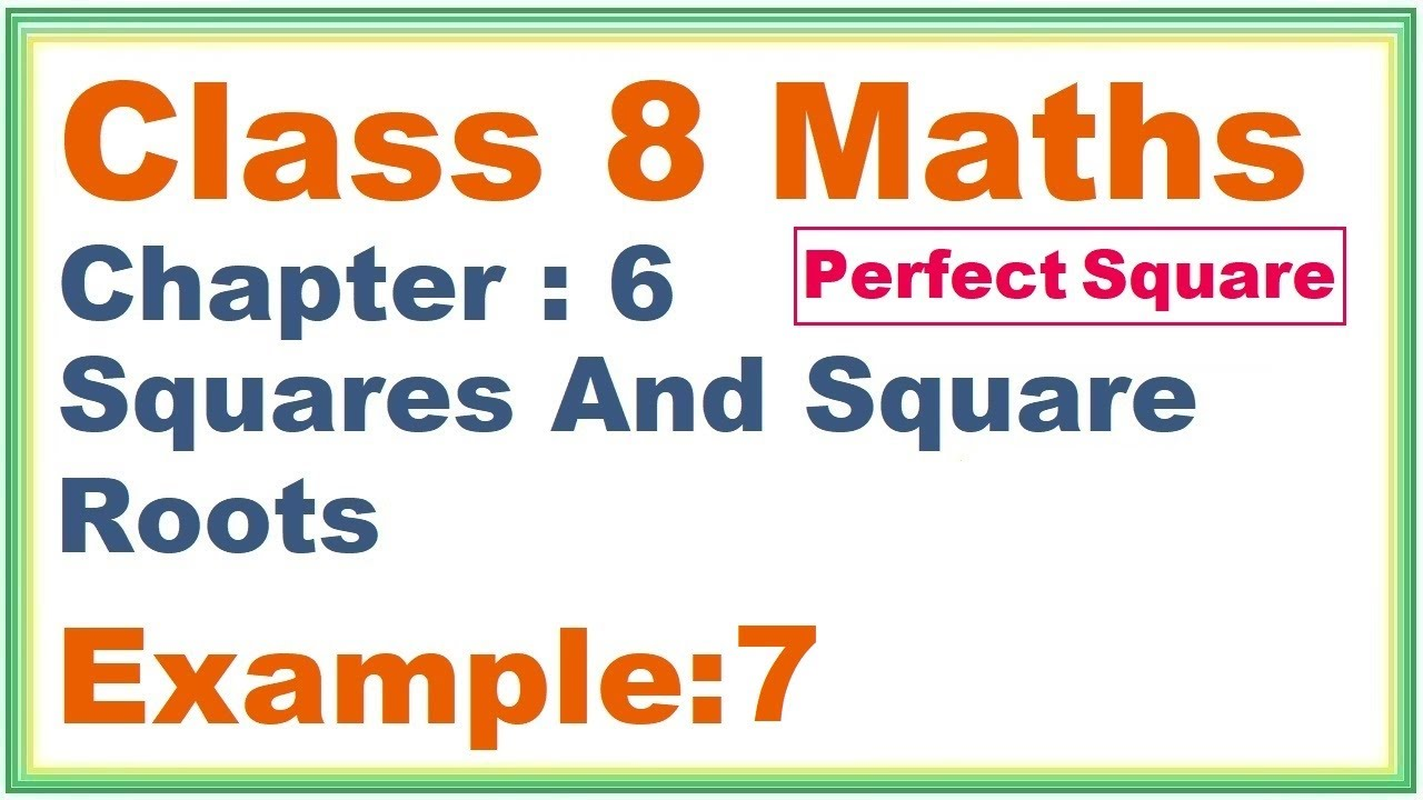 EXAMPLE (7) Chapter:6 Squares And Square Roots | Ncert Maths Class 8 | Cbse