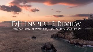 DJI Inspire 2 Review - Comparison Between DJI X5S and Red Scarlet-W