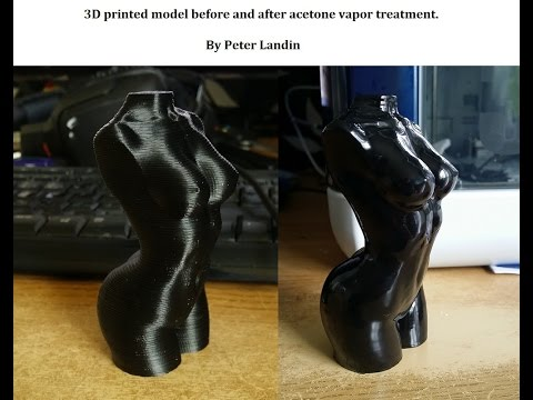 3D printing acetone vapor treatment
