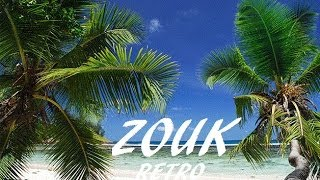 Retro Zouk Mix Très Ancien VOL 2 2014 Zouk Love Nostalgie / Wave / Ballade [HQ] [VOL 2]