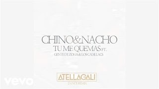 Baixar Chino & Nacho - Tú Me Quemas (Audio) ft. Gente De Zona, Los Cadillacs