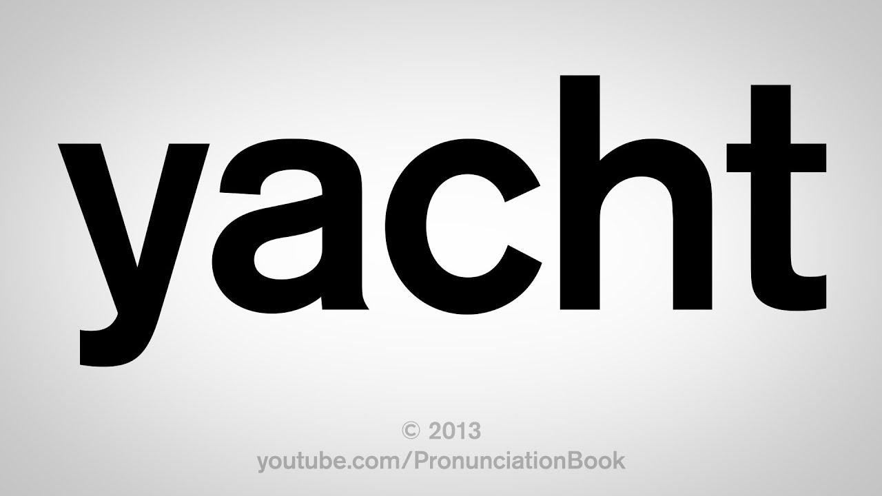 How To Pronounce Yacht YouTube