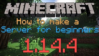 How To Make A Minecraft Server For Beginners 1.14.4