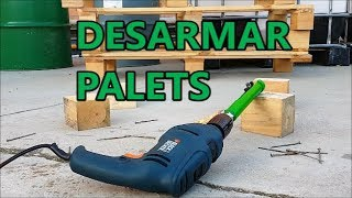 Como desarmar desmontar palet de madera sin romperlo en 10 minutos
