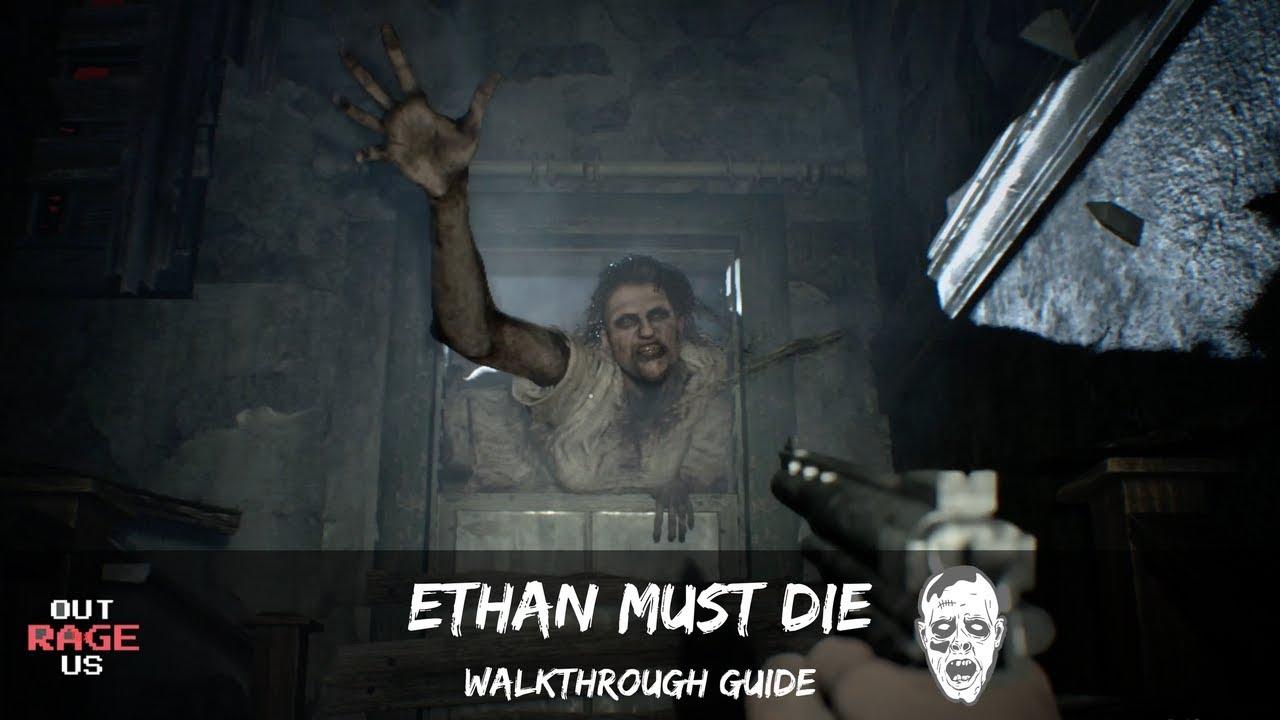 Resident Evil 7 Ethan Must Die Walkthrough Guide Xbox One X