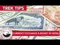 Exchanging Currency & Money Tips for Everest Base Camp Trek in Nepal | Trek Tips