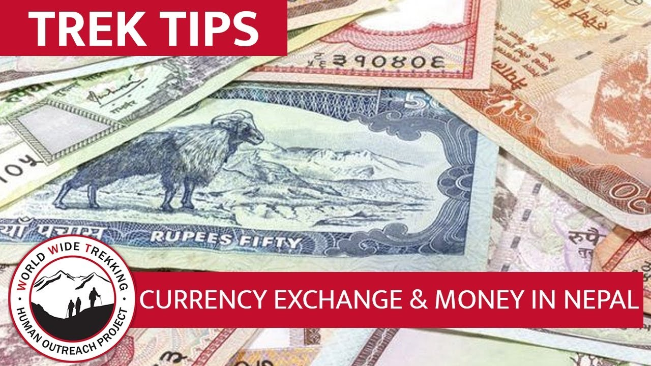 Exchanging Currency Money Tips For Everest Base Camp Trek In Nepal