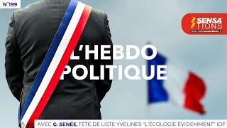 """L'Hebdo Politique N°199 : G. Senée, Tête de liste Yvelines """"L'écologie évidemment"""" IDF"""