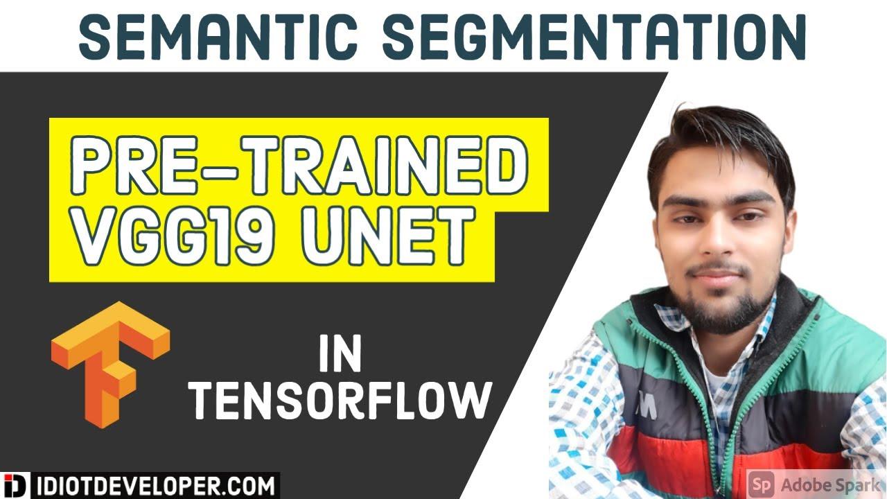 Pretrained VGG19 UNET in TensorFlow using Keras | Semantic Segmentation | Deep Learning