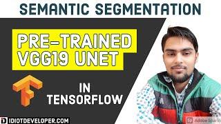 Pretrained VGG19 UNET In TensorFlow Using Keras   Semantic Segmentation   Deep Learning