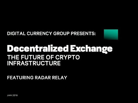 The Future of Crypto Infrastructure: Decentralized Exchanges feat Radar Relay