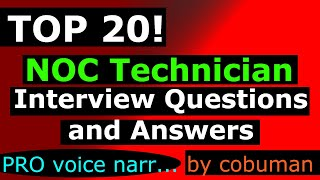 TOP 20 NOC TECHNICIAN INTERVIEW QUESTIONS AND ANSWERS FINAL
