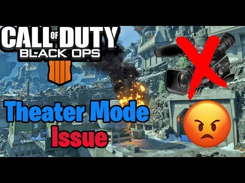 THEATER MODE ISSUE IN BLACK OPS 4 Unable To Record In Theater Mode