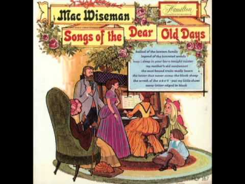 Songs Of The Dear Old Days [1966] - Mac Wiseman
