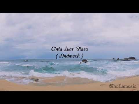 cinta-luar-biasa---andmesh-  -lyric-video