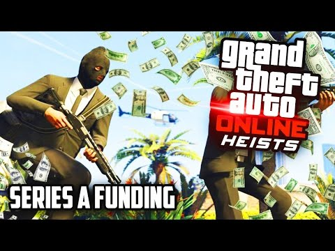 GTA 5 Series A Funding Hiest