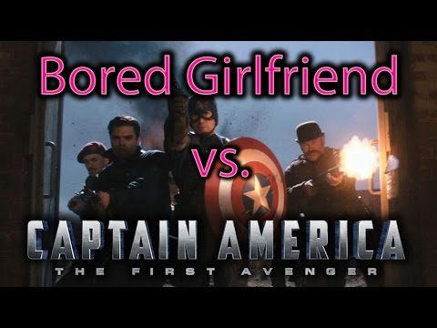 Bored Girlfriend vs. Captain America: The First Avenger