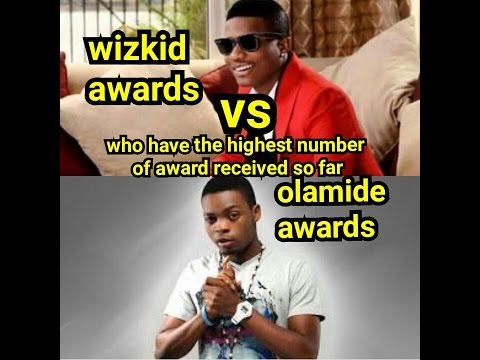 wizkid awards vs olamide awards who have the highest number of award  received so far