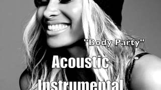 Repeat youtube video Ciara - Body Party (Acoustic Instrumental)