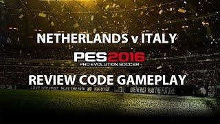 PES 2016 gameplay - Netherlands v Italy (1080p)
