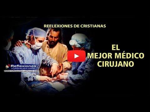 El Mejor Médico Cirujano Reflexiones Cristianas