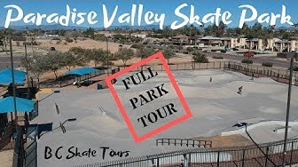 Paradise Valley Skate Park Full Skate Park Tour Paradise Valley, Arizona (Phoenix, Arizona)