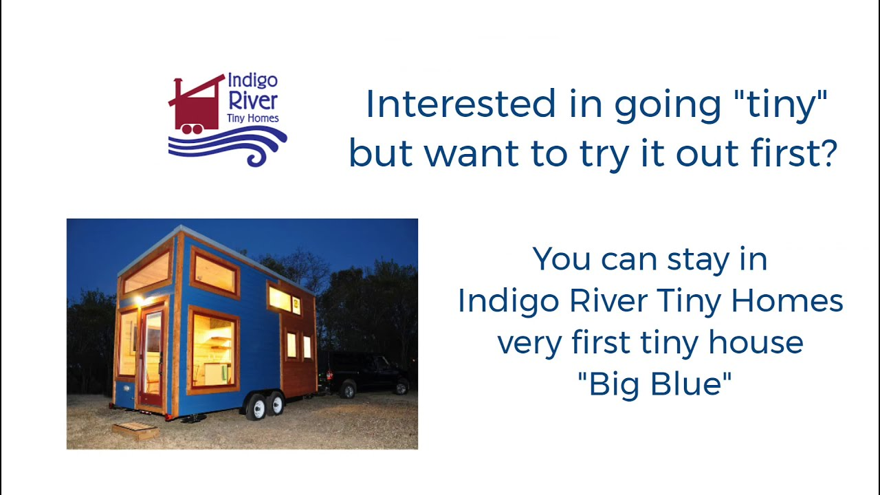 Try Tiny Before you Buy Tiny at the first tiny home built by Indigo River Tiny Homes