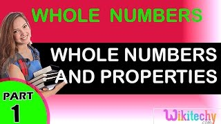 Whole Numbers And Properties maths class 1,2,3,4,5,6,7 tricks, shortcuts, online videos cbse