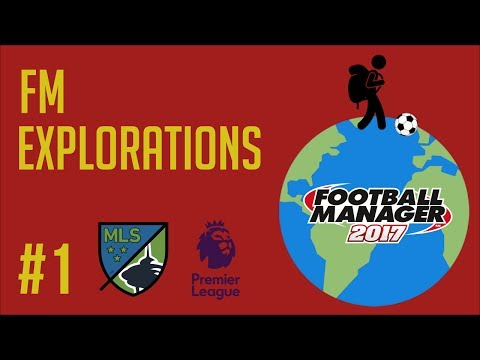 FOOTBALL MANAGER  2017 - FM Explorations #1 : Carrière Globe Trotter